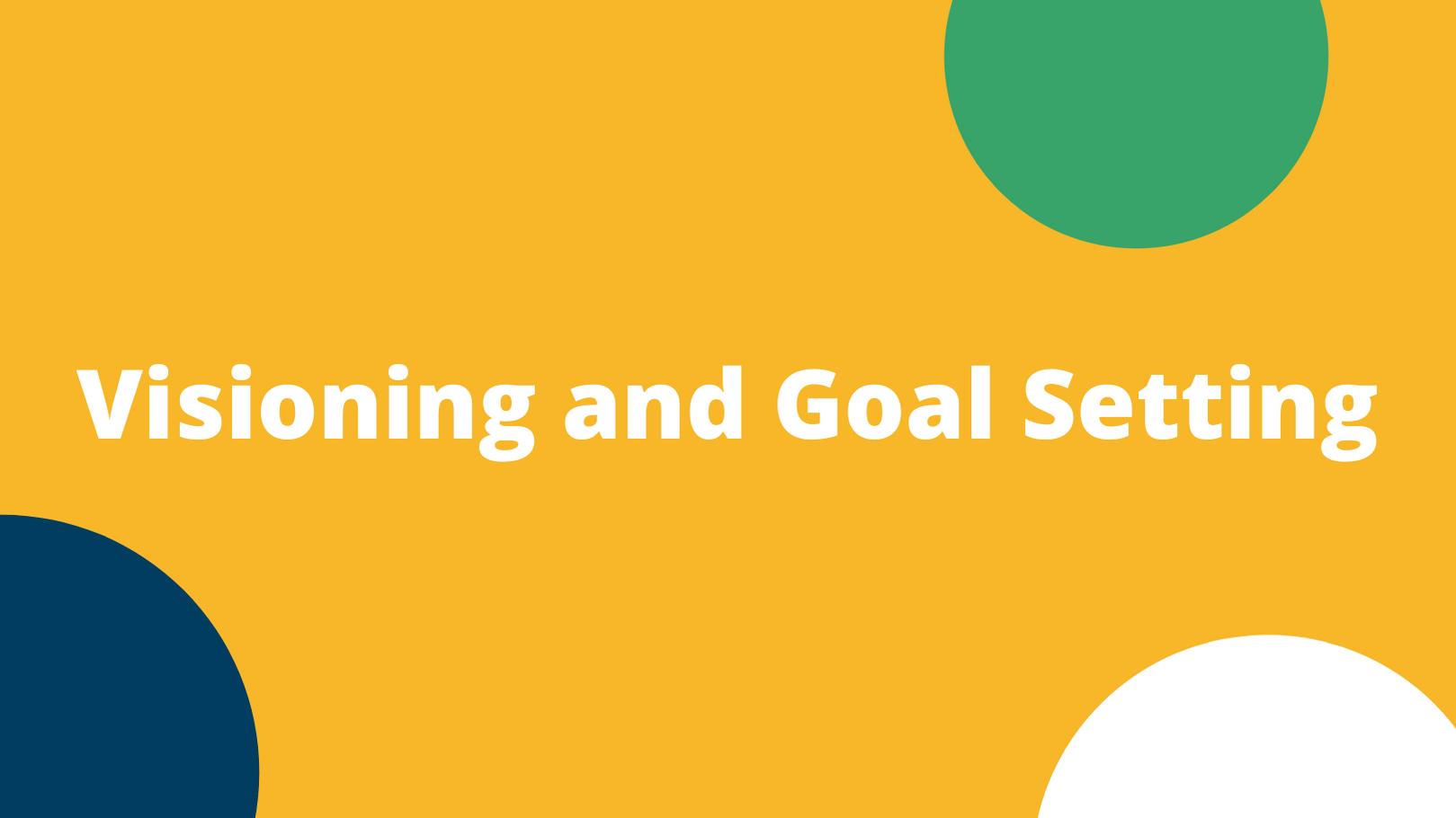 Virtual Visioning and Goal Setting (12/1/2020)